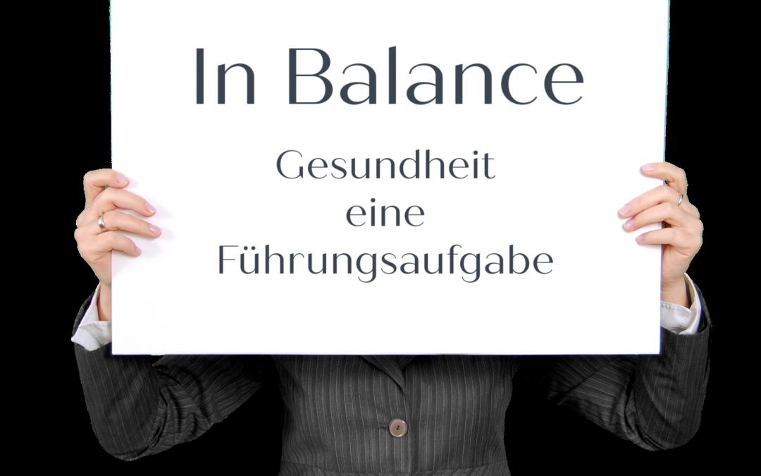 In Balance – Gesundheit – eine Führungsaufgabe